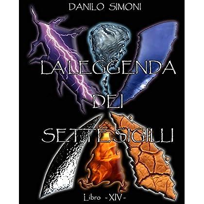 La Leggenda Dei Sette Sigilli - Libro Quattordicesimo -: Saga Armageddon