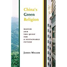 China's Green Religion: Daoism and the Quest for a Sustainable Future