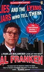 Lies (and the Lying Liars Who Tell Them) by Al Franken (2004-08-05)