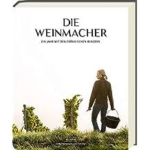 Die Weinmacher - Ein Jahr mit den fränkischen Winzern