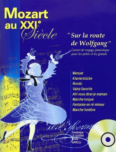 Mozart au XXIe siècle (+ 1 CD. sur la route de wo...