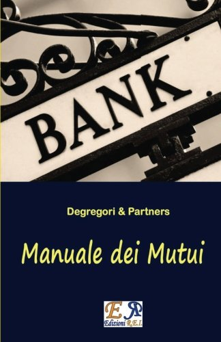 Manuale dei Mutui di Degregori & Partners