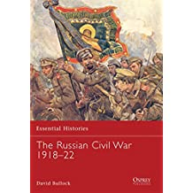 The Russian Civil War 1918-22 (Essential Histories)