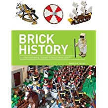 Brick History: A Brick History of the World in LEGO? by Warren Elsmore (2016-03-01)