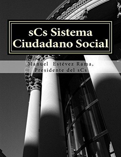 sCs Sistema Ciudadano Social: el partido político que se precia de no serlo por Manuel Rama