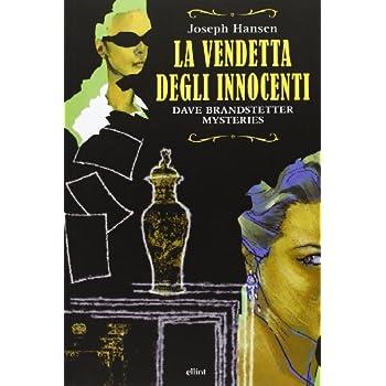La Vendetta Degli Innocenti. Dave Brandstetter Mysteries