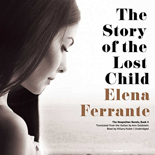 The Story of the Lost Child (Neapolitan Novels, Book 4) by Elena Ferrante (2015-09-01)