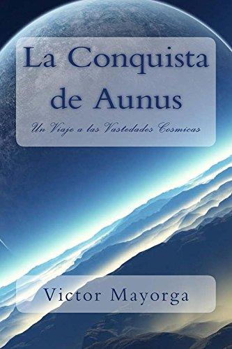 La Conquista de Aunus: Un Viaje a las Vastedades Cósmicas