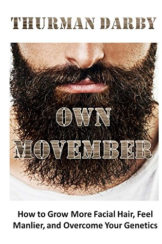 Own-Movember-How-to-Grow-More-Facial-Hair-Feel-Manlier-and-Overcome-Your-Genetics