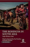 #4: The Rohingya in South Asia: People Without a State