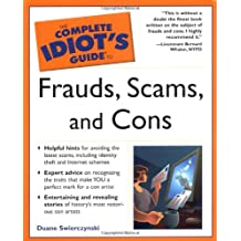 Complete Idiot's Guide to Frauds, Scams and Cons