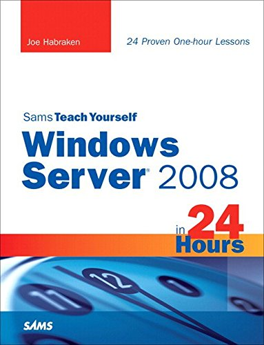 [(Sams Teach Yourself Windows Server 2008 in 24 Hours)] [By (author) Joe Habraken] published on (July, 2008)