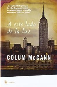 A Este Lado De La Luz par COLUM MCCANN