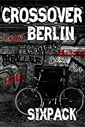 Crossover Berlin: Sixpack