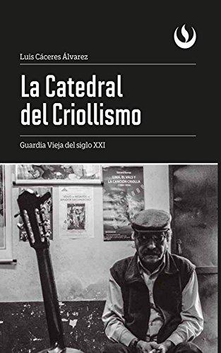 La Catedral del Criollismo: Guardia Vieja del siglo XXI por Luis Cáceres Álvarez