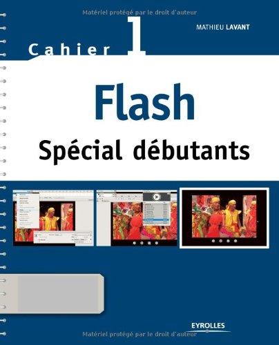 Flash Spcial dbutants : Cahier 1 (1Cdrom)