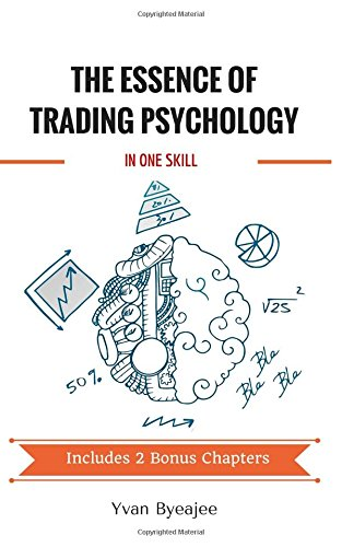The Essence of Trading Psychology In One Skill por Yvan Byeajee