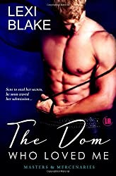 The Dom Who Loved Me, Masters and Mercenaries, Book 1 (Masters & Mercenaries) by Blake, Lexi (2011) Paperback