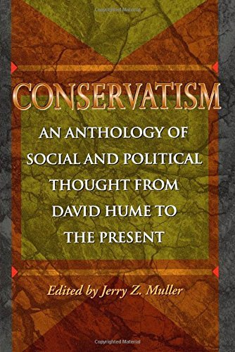 Conservatism: An Anthology of Social and Political Thought from David Hume to the Present (1997-05-04)