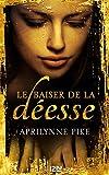 Le baiser de la déesse - tome 1 (French Edition)