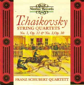 Tchaikovsky: String Quartets Nos. 1 & 3 by Franz Schubert Quartett