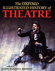 The Oxford Illustrated History of Theatre (Oxford Illustrated Histories) (1995-11-09)