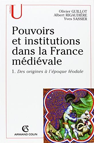 Pouvoirs et institutions dans la France médiévale par Yves Sassier