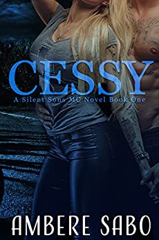 Cessy: A Silent Sons MC Novel Book One by [Sabo, Ambere]