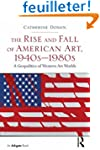 The Rise and Fall of American Art, 19...