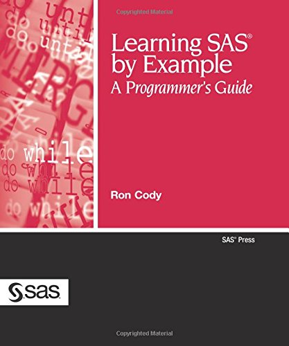 Learning SAS by Example: A Programmer's Guide (SAS Press) por Ron Cody