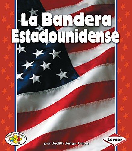 La Bandera Estadounidense (Libros Para Avanzar) por Judith Jango-Cohen