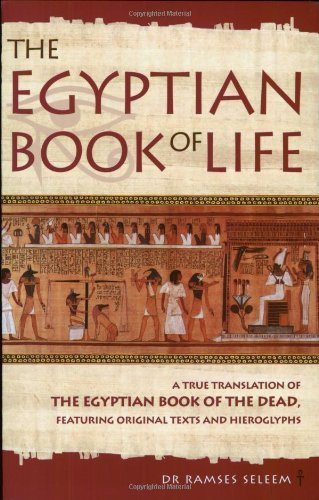 The Egyptian Book of Life: A True Translation of the Egyptian Book of the Dead, Featuring Original Texts and Hieroglyphs by Seleem, Ramses (2004) Paperback