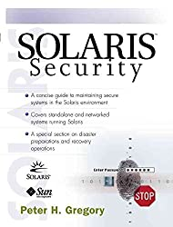 [(Solaris Security : For System Administrators)] [By (author) Peter Gregory] published on (August, 1999)