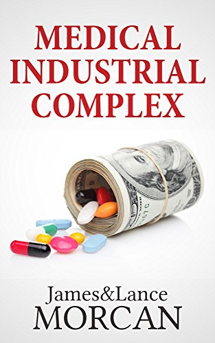 medical-industrial-complex-the-ickness-industry-big-pharma-and-suppressed-cures-the-underground-know