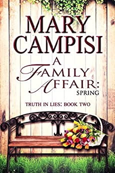 A Family Affair: Spring (Truth in Lies, Book 2) by [Campisi, Mary]