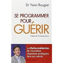 Se Programmer Pour Guerir (Sante) by Yann Rougier (2010-02-01)