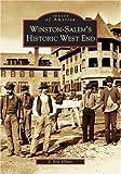 Winston-Salem's Historic West End (NC) (Images of America) by J. Eric Elliott (2004-10-20)