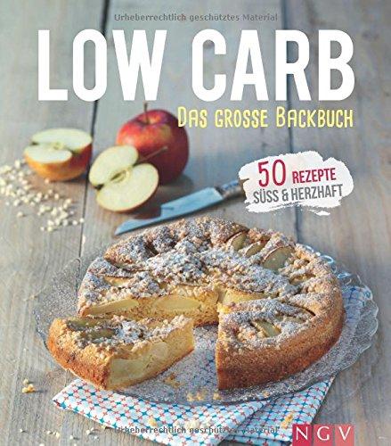 Low-Carb-Das-groe-Backbuch-50-Rezepte-sss-herzhaft-Iss-dich-gesund