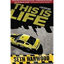 This is Life (A Jack Palms Novel) by Seth Harwood (2013-02-19)