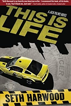 This is Life (A Jack Palms Novel) by [Harwood, Seth]
