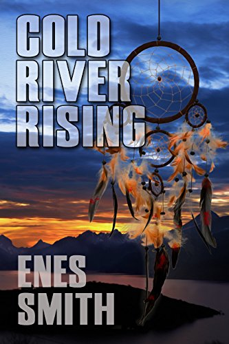 Cold River Rising: A Native American Mystery and Thriller Fiction Series (Cold River Series Book 1) (English Edition)