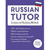 Russian Tutor: Grammar and Vocabulary Workbook (Learn Russia (Language Tutors)