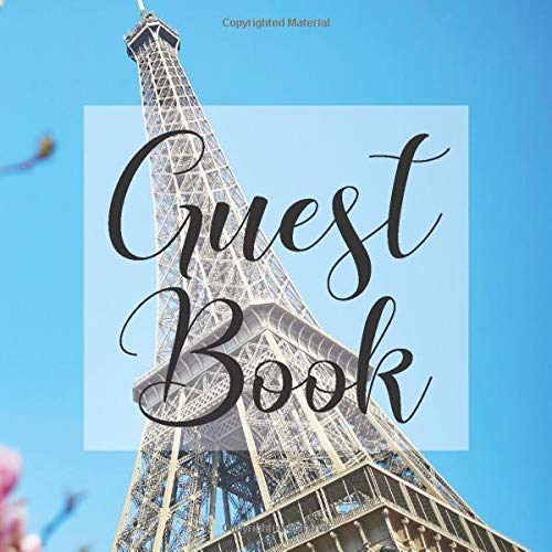 Guest Book: Paris Eiffel Tower Parisien - Signing Guestbook Gift Log Photo Space Book for Birthday Party Celebration Anniversary Baby Bridal Shower ... Keepsake to Write Special Memories In (Tower Eiffel Party Paris Supplies)