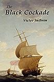 The Black Cockade (Paul Gallant Saga Book 1)