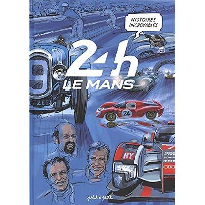 24H Le Mans : Histoires incroyables