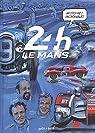 24H Le Mans : Histoires incroyables par Antiga