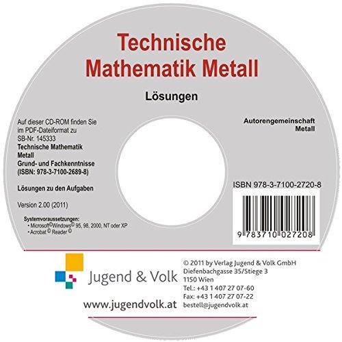 Technische Mathematik Metall - Grund- und Fachkenntnisse: Lösungen auf CD-ROM