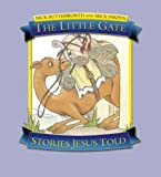 The Little Gate: Stories Jesus Told by Nick Butterworth (Illustrated, 20 Feb 2009) Paperback