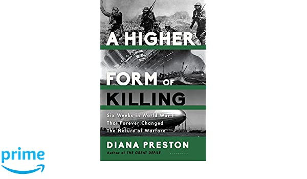 Buy A Higher Form of Killing: Six Weeks in World War I That ...