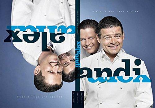 Preisvergleich Produktbild Kochen mit Andi und Alex: Neue Rezepte von Andreas Wojta und Alexander Fankhauser